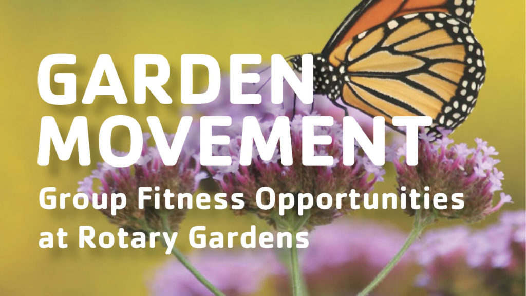 Garden Movement group fitness opportunities at Rotary Gardens